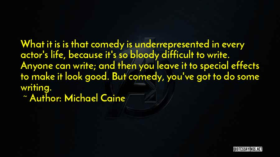 What Comedy Is Quotes By Michael Caine