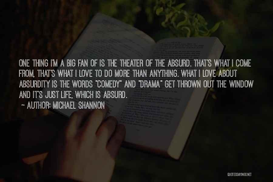 What Comedy Is Quotes By Michael Shannon