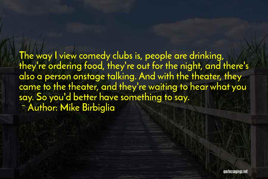 What Comedy Is Quotes By Mike Birbiglia
