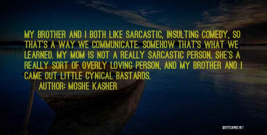 What Comedy Is Quotes By Moshe Kasher