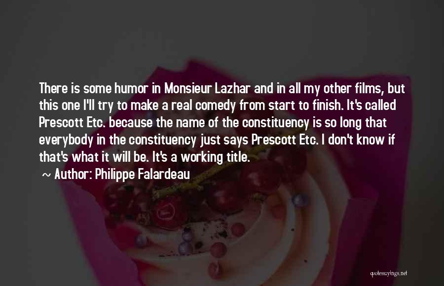 What Comedy Is Quotes By Philippe Falardeau