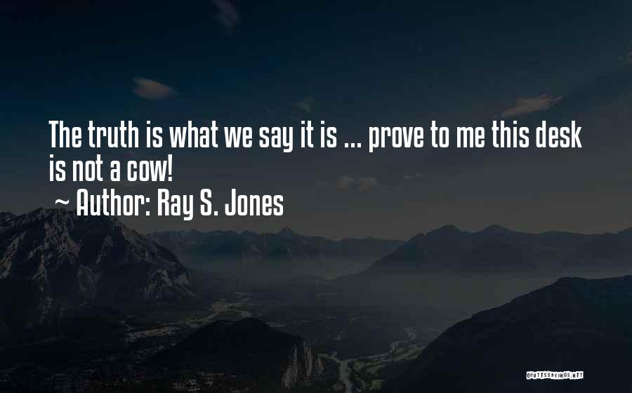 What Comedy Is Quotes By Ray S. Jones