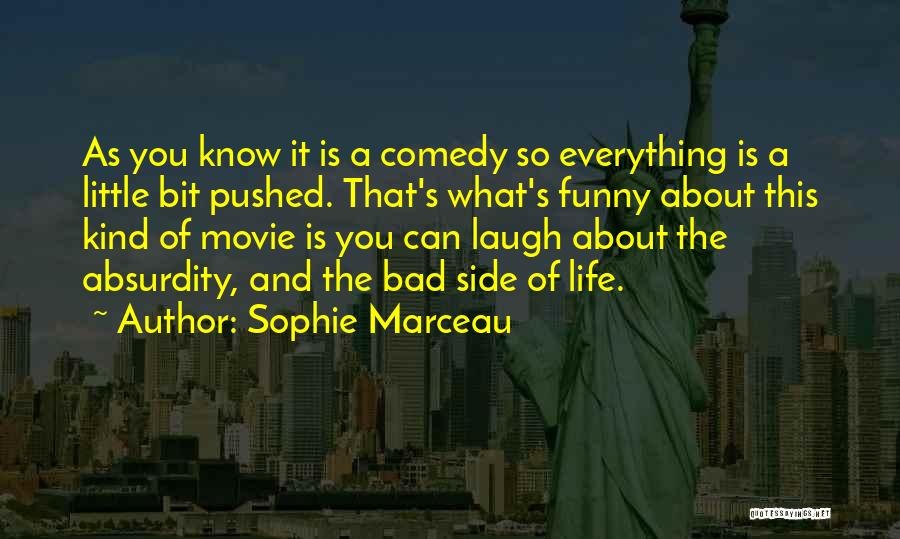 What Comedy Is Quotes By Sophie Marceau