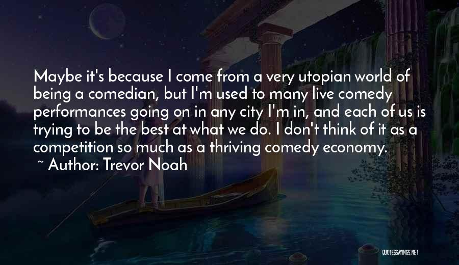 What Comedy Is Quotes By Trevor Noah