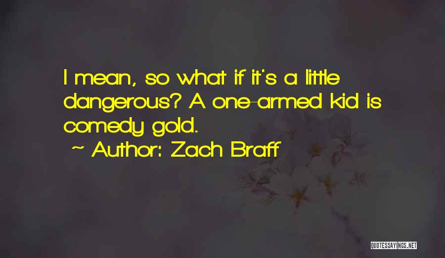 What Comedy Is Quotes By Zach Braff
