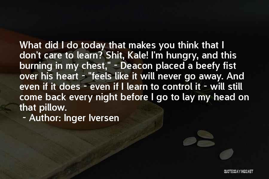 What Did You Do Today Quotes By Inger Iversen