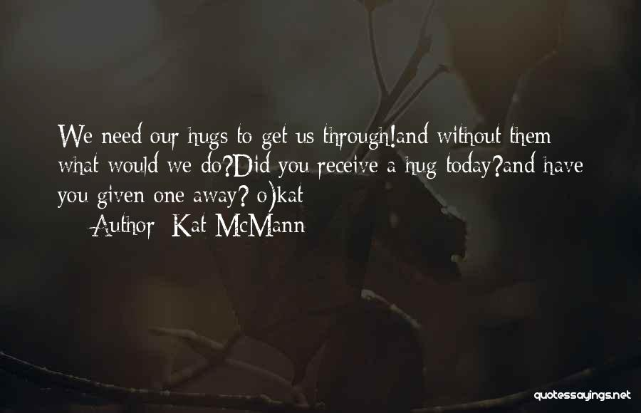 What Did You Do Today Quotes By Kat McMann