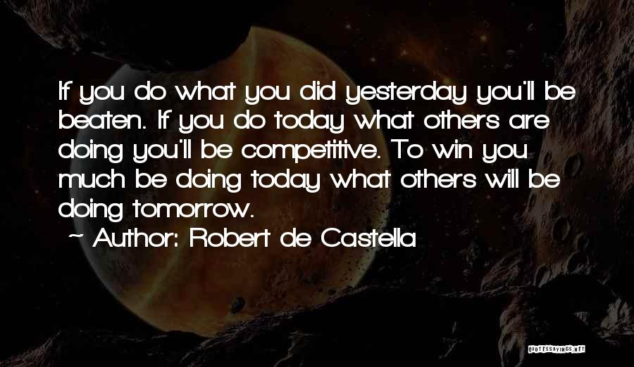 What Did You Do Today Quotes By Robert De Castella