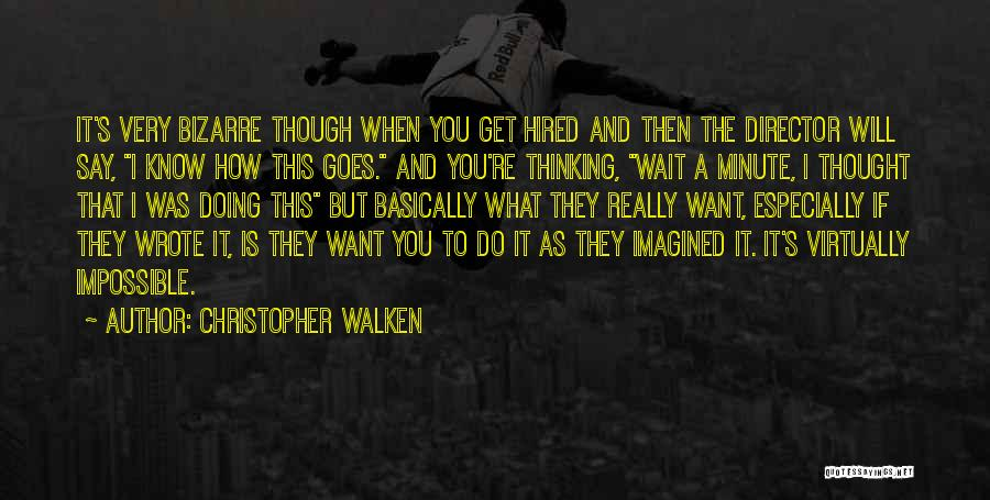 What Do You Want Quotes By Christopher Walken
