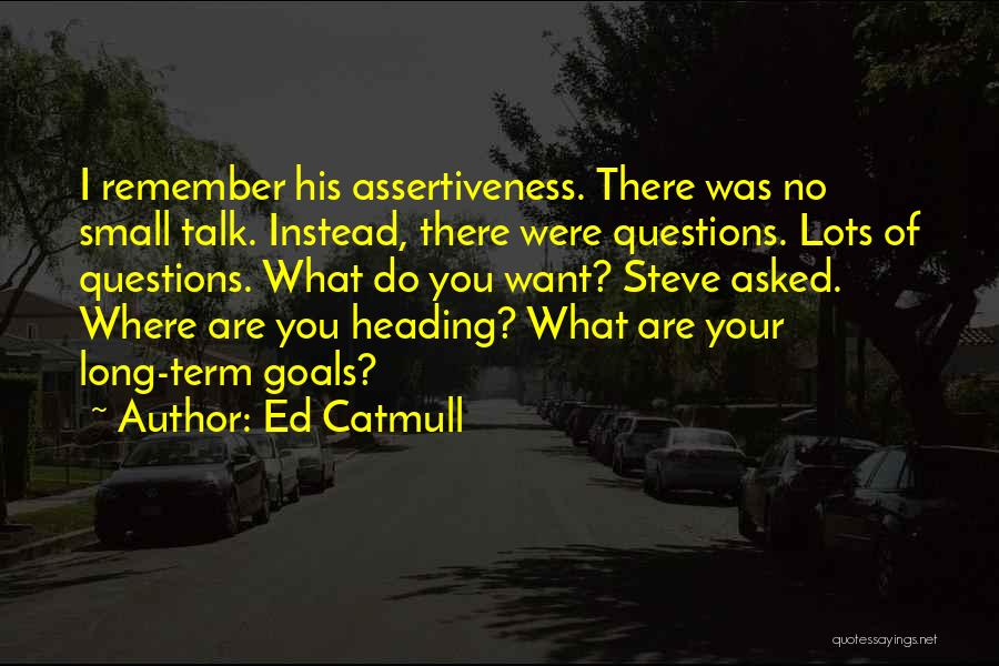 What Do You Want Quotes By Ed Catmull