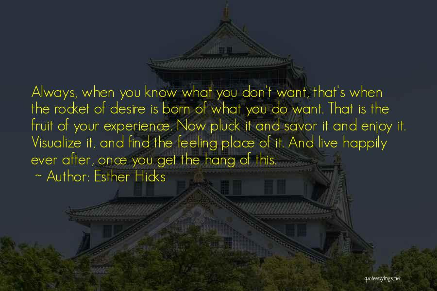 What Do You Want Quotes By Esther Hicks
