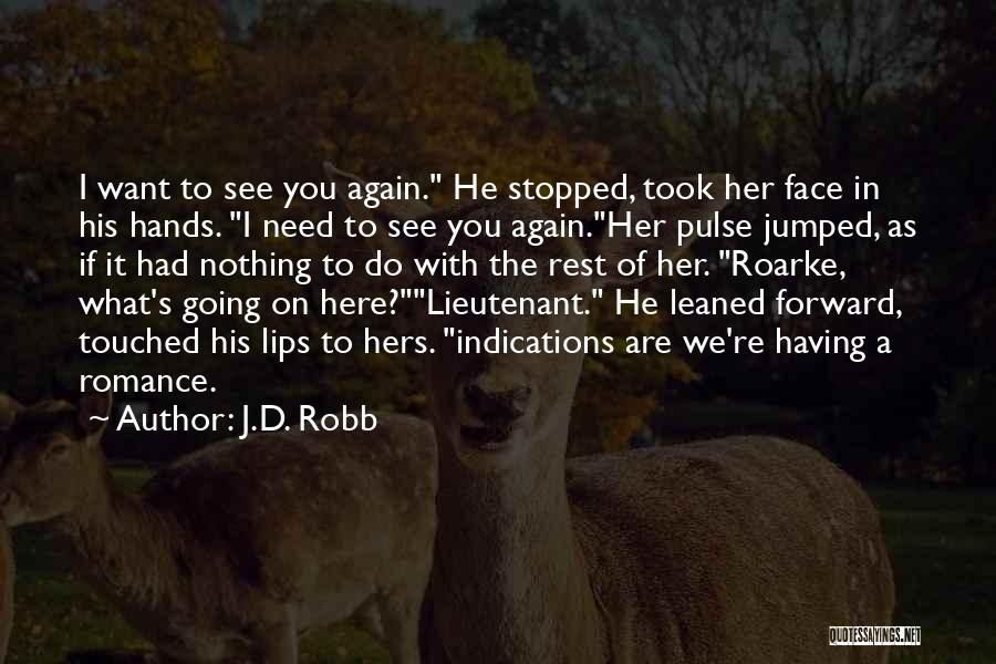 What Do You Want Quotes By J.D. Robb