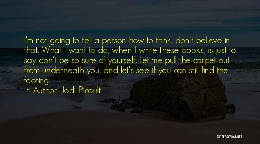 What Do You Want Quotes By Jodi Picoult