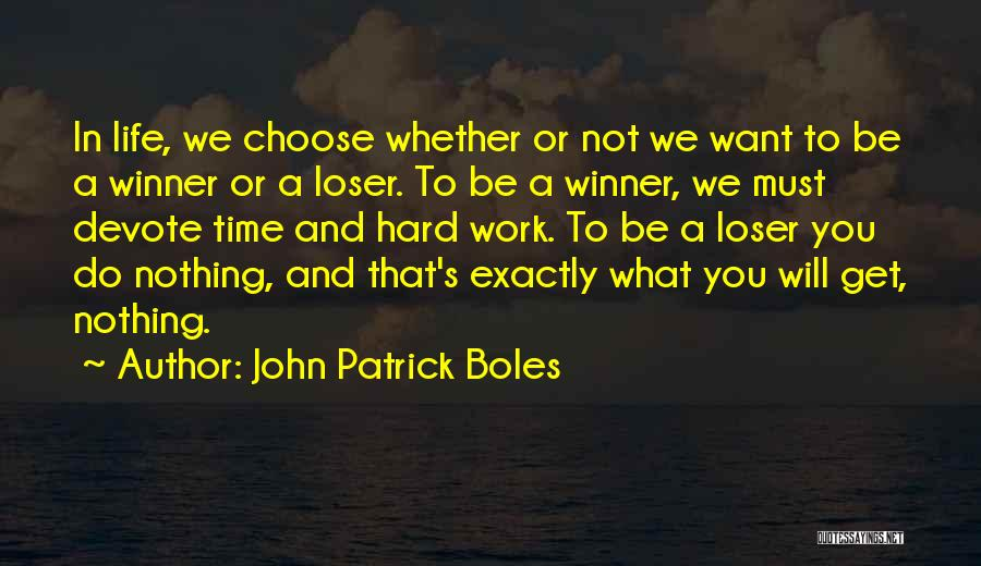 What Do You Want Quotes By John Patrick Boles