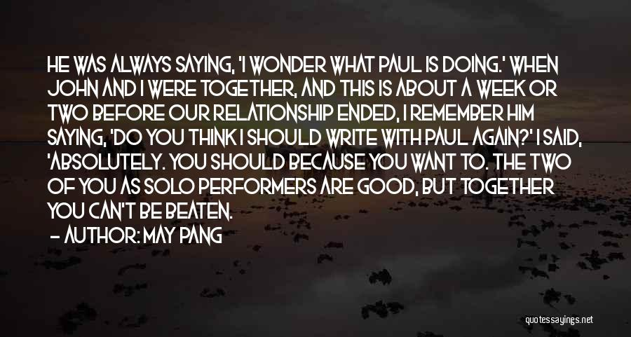 What Do You Want Quotes By May Pang