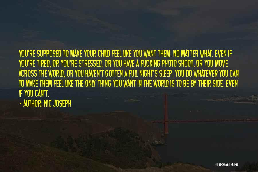 What Do You Want Quotes By Nic Joseph