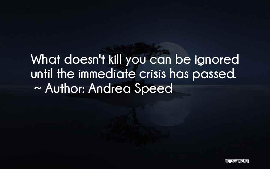 What Doesn't Kill U Quotes By Andrea Speed