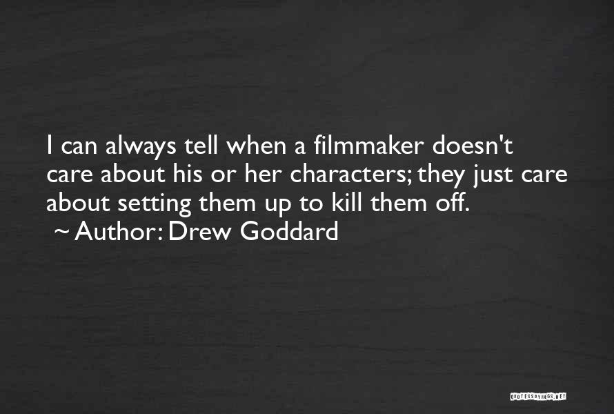 What Doesn't Kill U Quotes By Drew Goddard