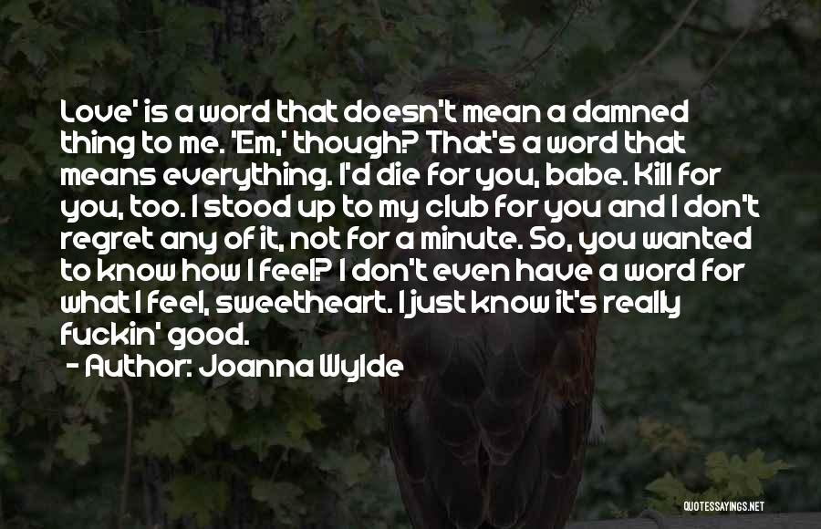 What Doesn't Kill U Quotes By Joanna Wylde