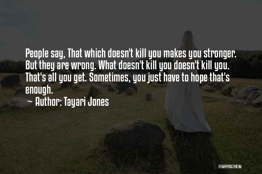 Top 43 Quotes Sayings About What Doesnt Kill You Makes You Stronger