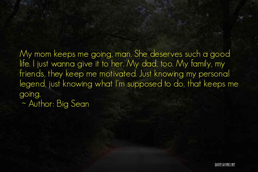 What Family Is Supposed To Be Quotes By Big Sean