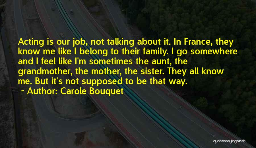 What Family Is Supposed To Be Quotes By Carole Bouquet