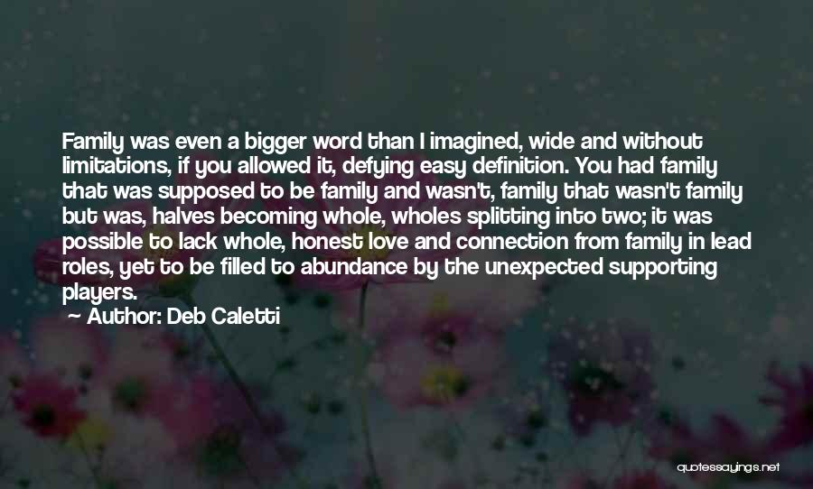 What Family Is Supposed To Be Quotes By Deb Caletti