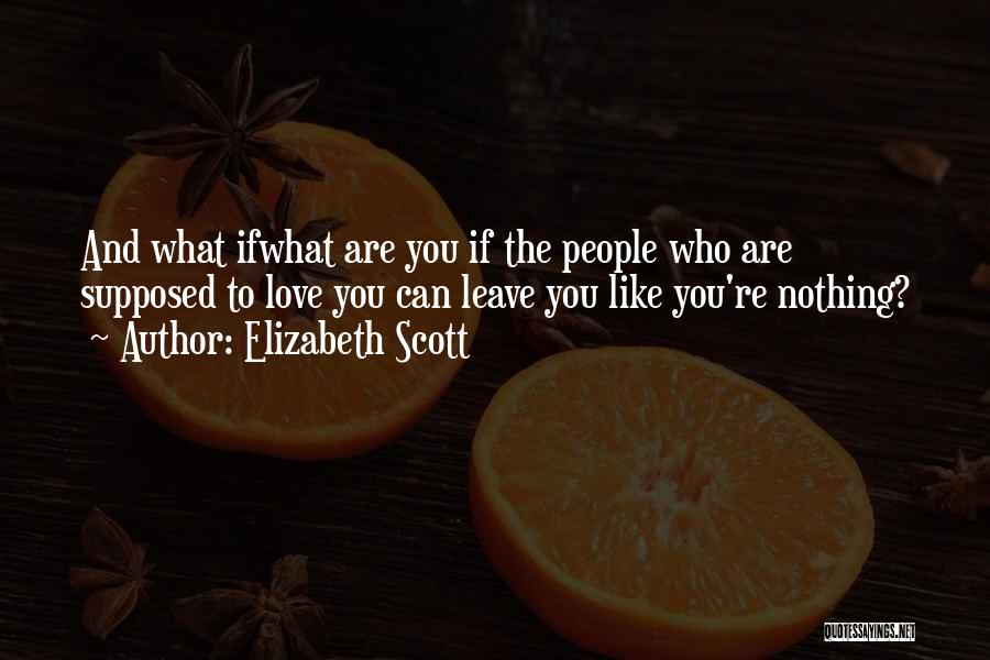 What Family Is Supposed To Be Quotes By Elizabeth Scott