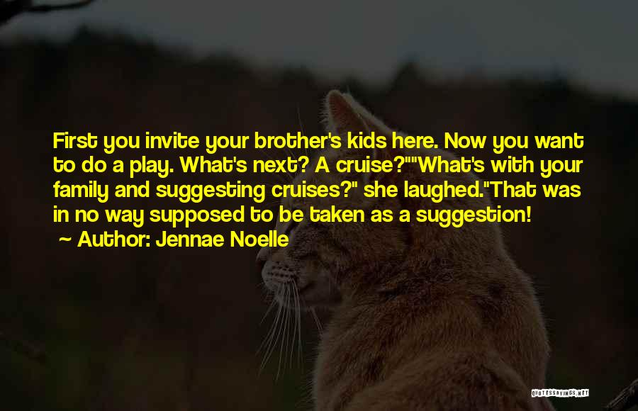 What Family Is Supposed To Be Quotes By Jennae Noelle