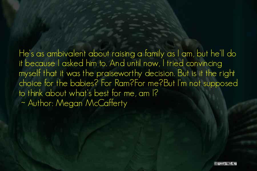 What Family Is Supposed To Be Quotes By Megan McCafferty