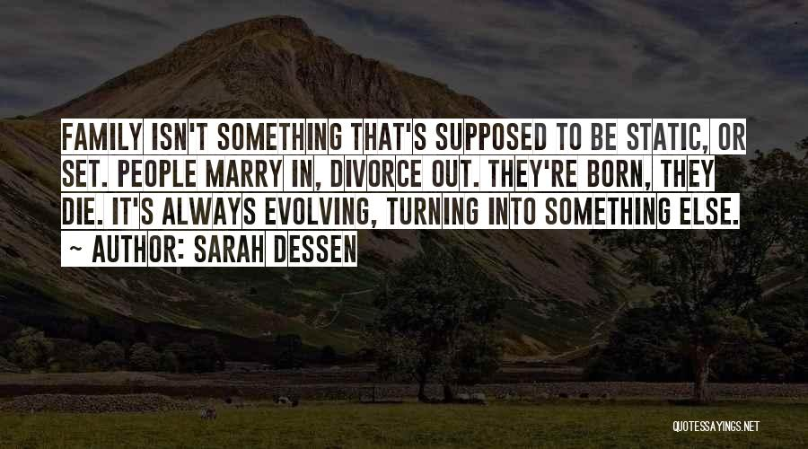 What Family Is Supposed To Be Quotes By Sarah Dessen