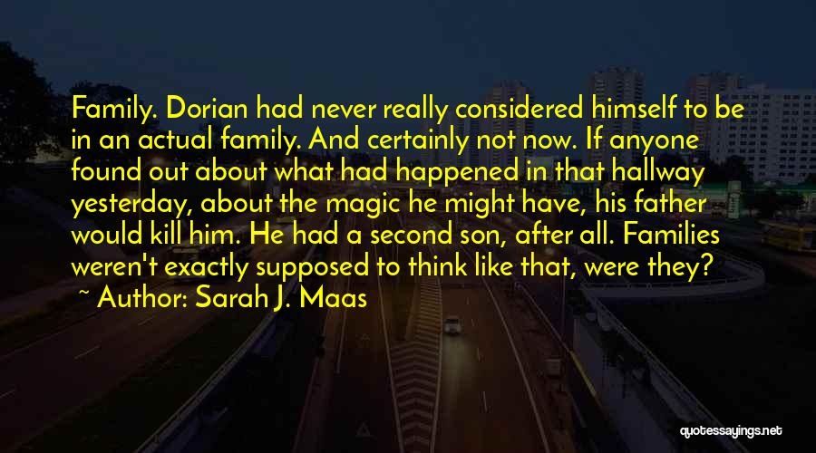 What Family Is Supposed To Be Quotes By Sarah J. Maas