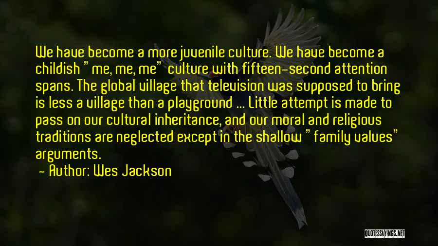 What Family Is Supposed To Be Quotes By Wes Jackson