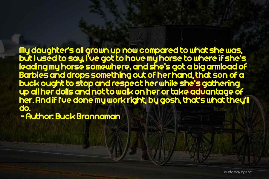 What Have I Done Now Quotes By Buck Brannaman