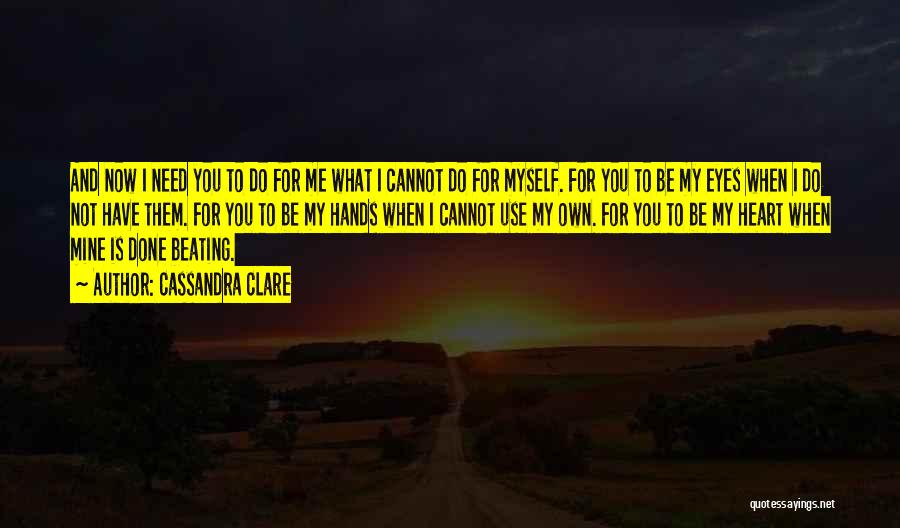 What Have I Done Now Quotes By Cassandra Clare