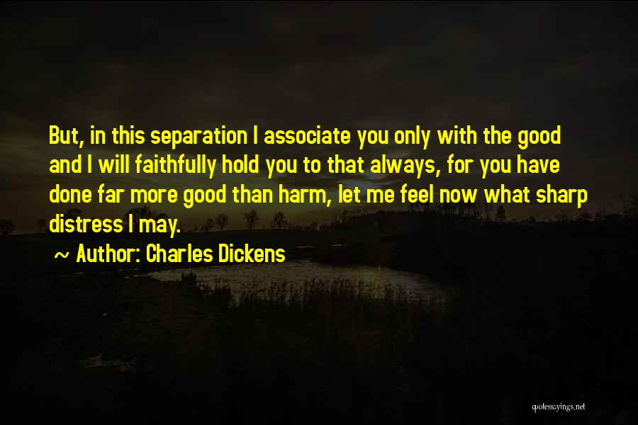 What Have I Done Now Quotes By Charles Dickens