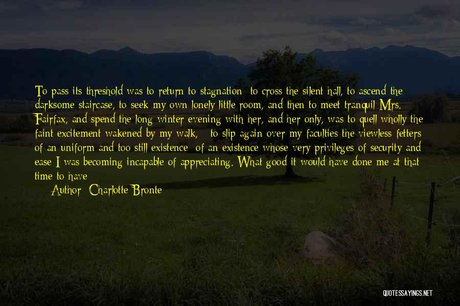 What Have I Done Now Quotes By Charlotte Bronte