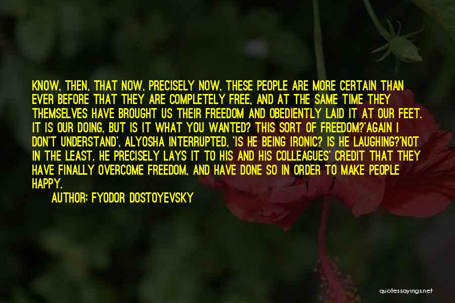 What Have I Done Now Quotes By Fyodor Dostoyevsky