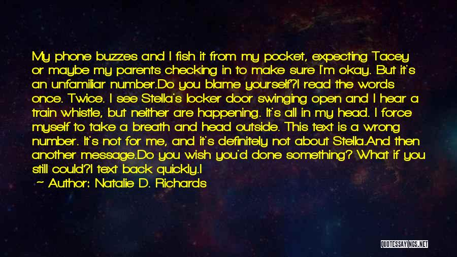 What Have I Done Now Quotes By Natalie D. Richards