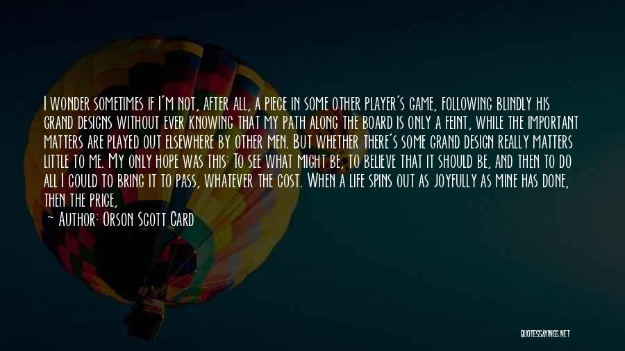 What Have I Done Now Quotes By Orson Scott Card