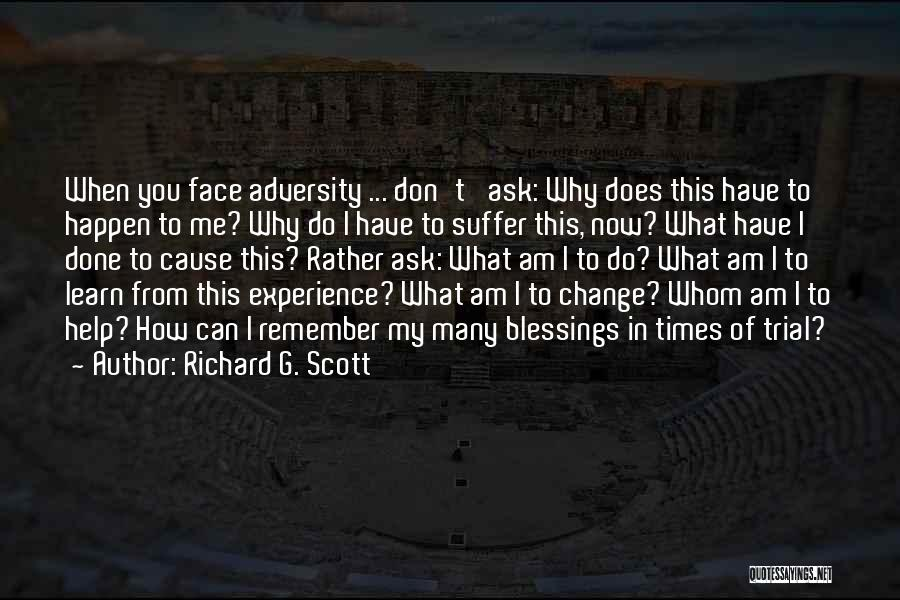 What Have I Done Now Quotes By Richard G. Scott
