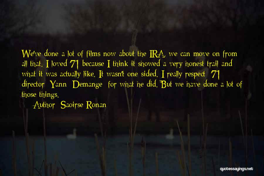 What Have I Done Now Quotes By Saoirse Ronan