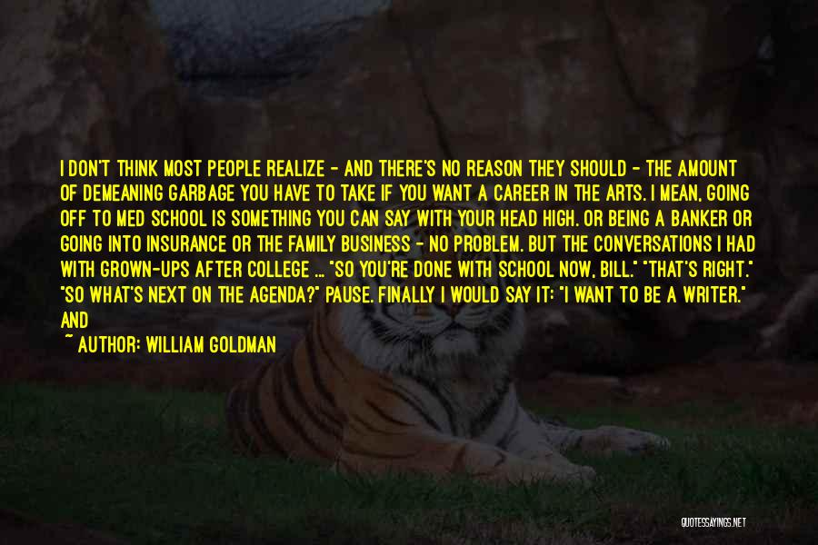 What Have I Done Now Quotes By William Goldman