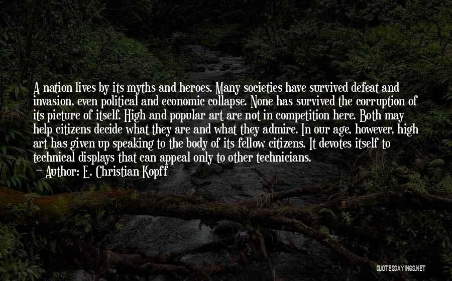 What Heroes Are Not Quotes By E. Christian Kopff