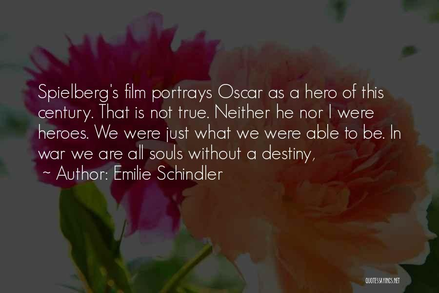 What Heroes Are Not Quotes By Emilie Schindler