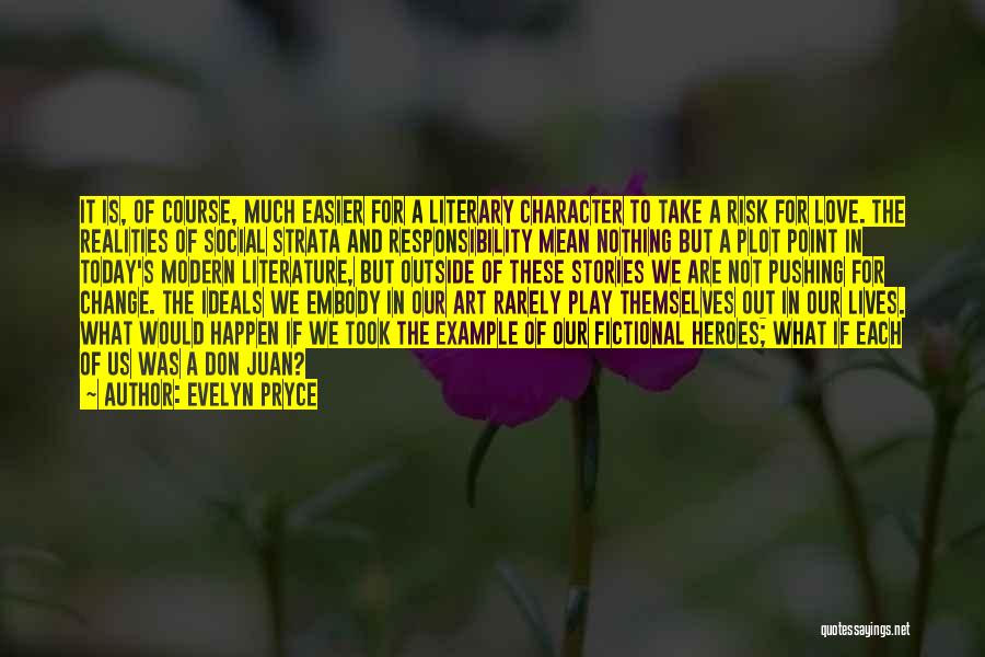 What Heroes Are Not Quotes By Evelyn Pryce