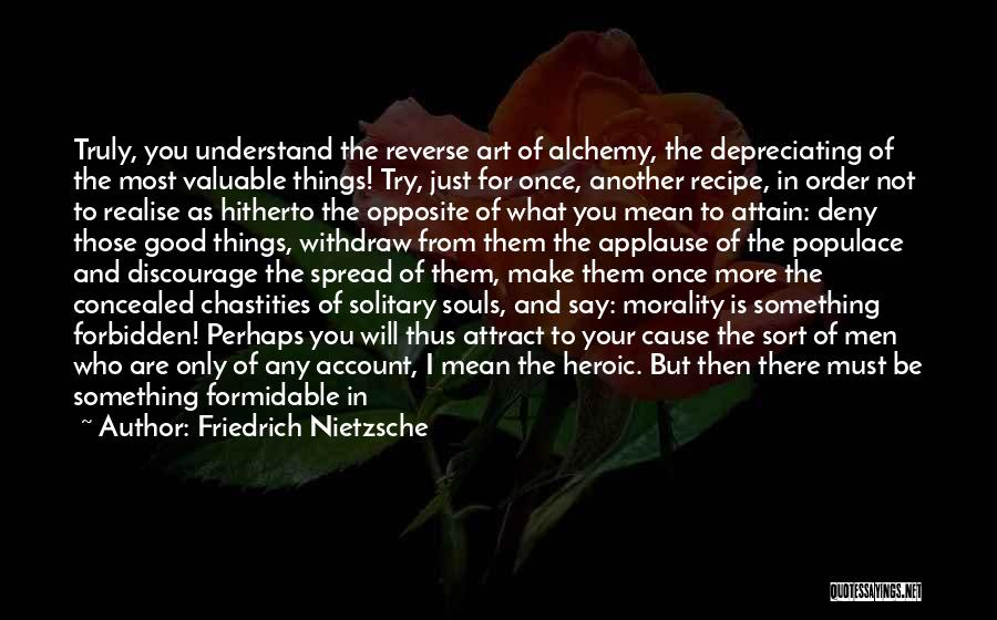 What Heroes Are Not Quotes By Friedrich Nietzsche