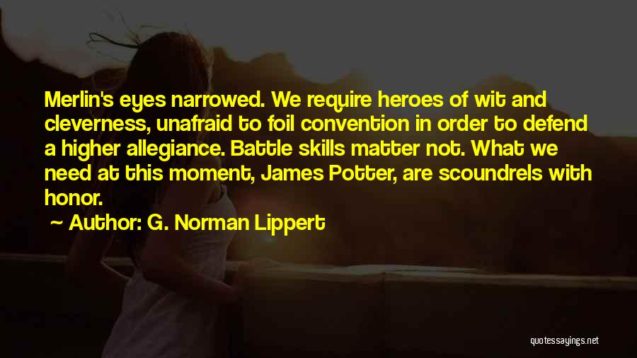 What Heroes Are Not Quotes By G. Norman Lippert