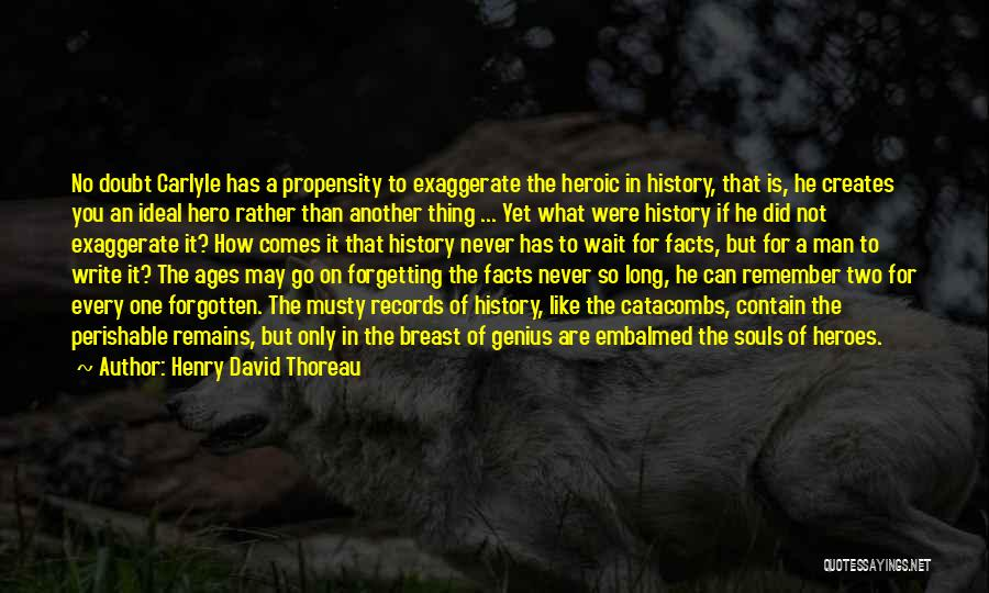 What Heroes Are Not Quotes By Henry David Thoreau