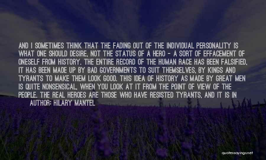 What Heroes Are Not Quotes By Hilary Mantel